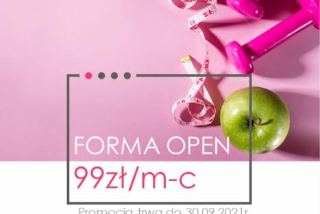 Moja FORMA OPEN 99zł/m-c                   <br> Promocja trwa 1-30.09.2021r.